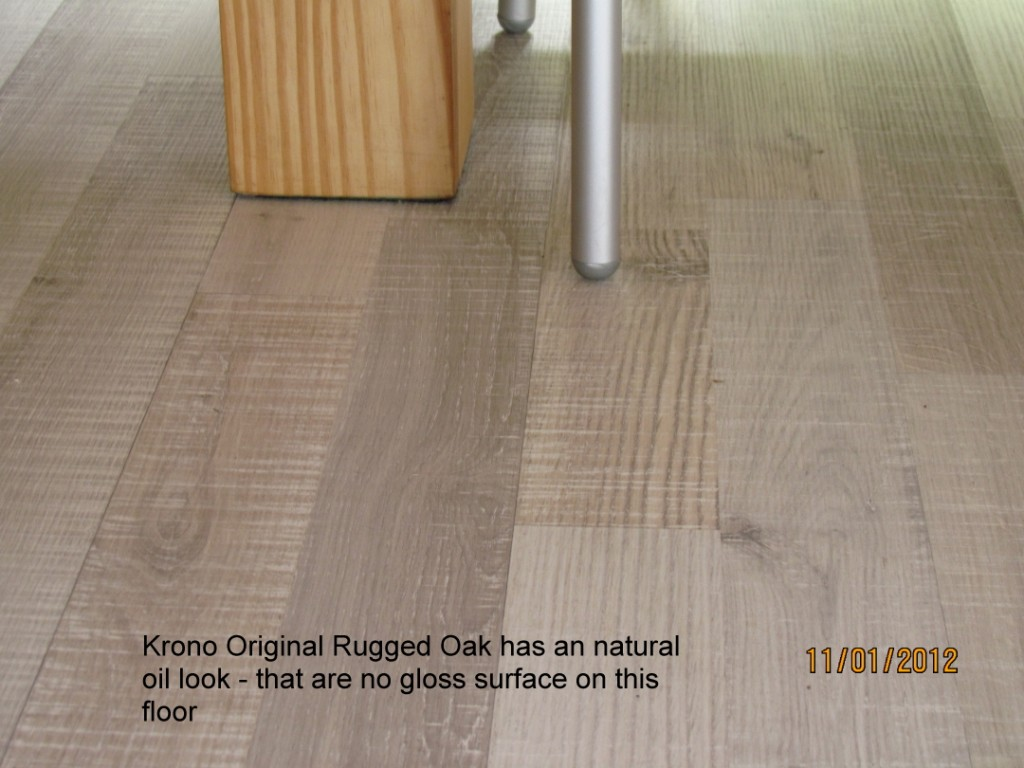 Krono Original Super Natural Rugged Oak Has A Aluminum Oxide Topping That Give Laminated Floors Its Durability This Being Said You Have To Protect These
